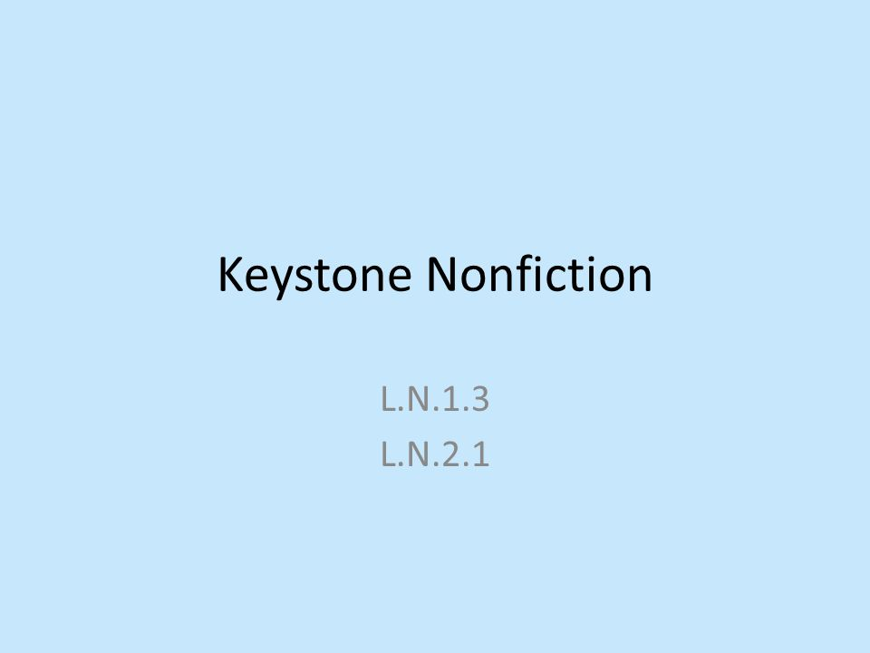 Keystone Nonfiction L.N.1.3 L.N.2.1