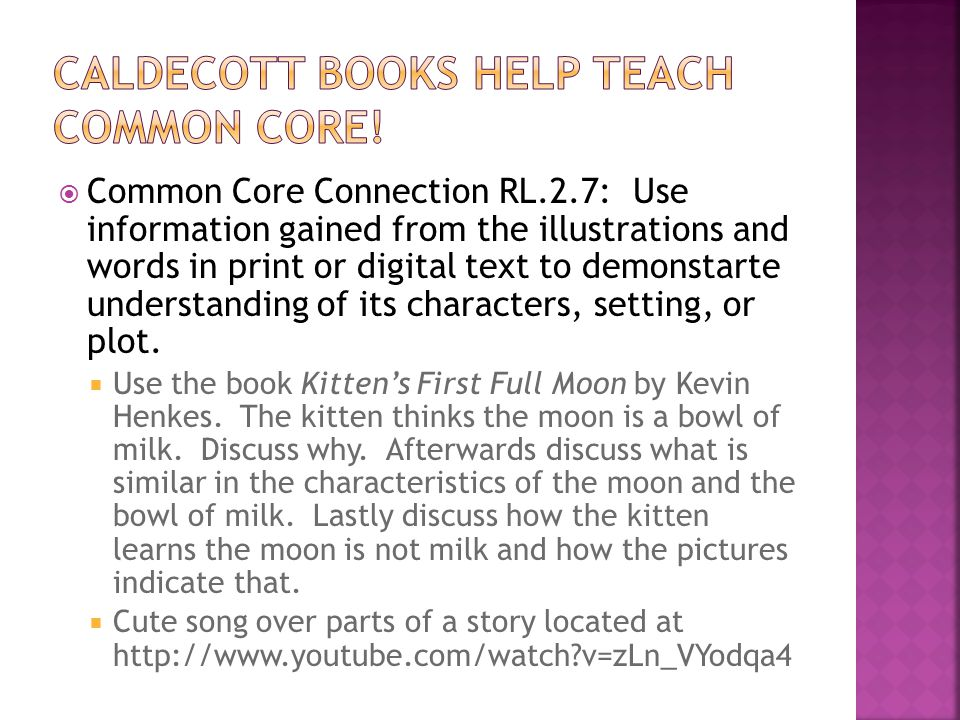  Common Core Connection RL.2.7: Use information gained from the illustrations and words in print or digital text to demonstarte understanding of its characters, setting, or plot.