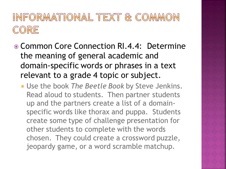  Common Core Connection RI.4.4: Determine the meaning of general academic and domain-specific words or phrases in a text relevant to a grade 4 topic or subject.