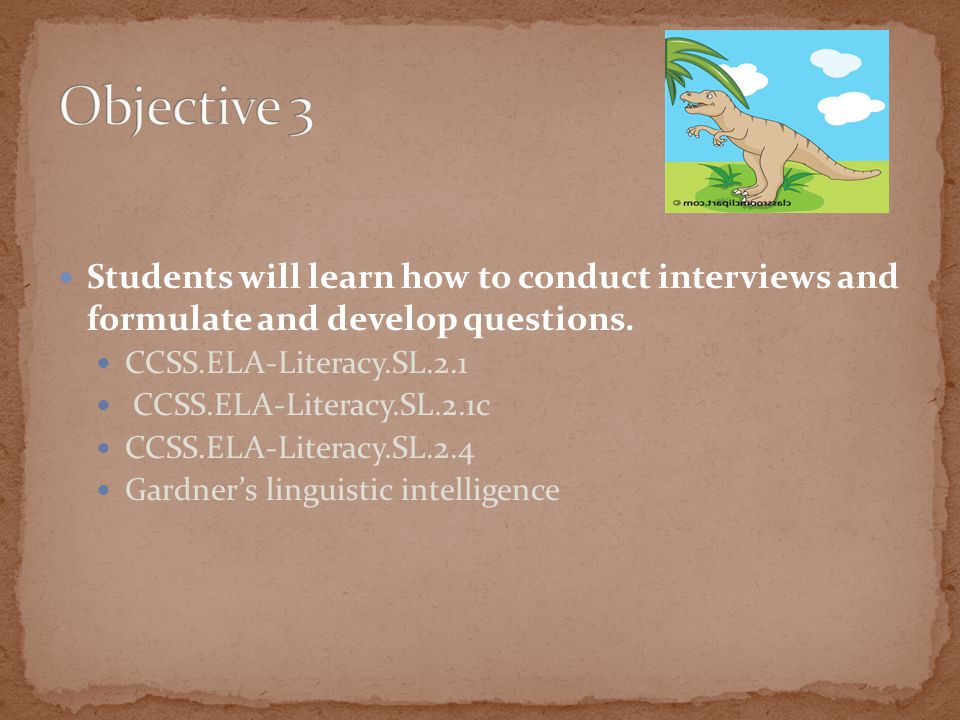 Students will learn how to conduct interviews and formulate and develop questions.