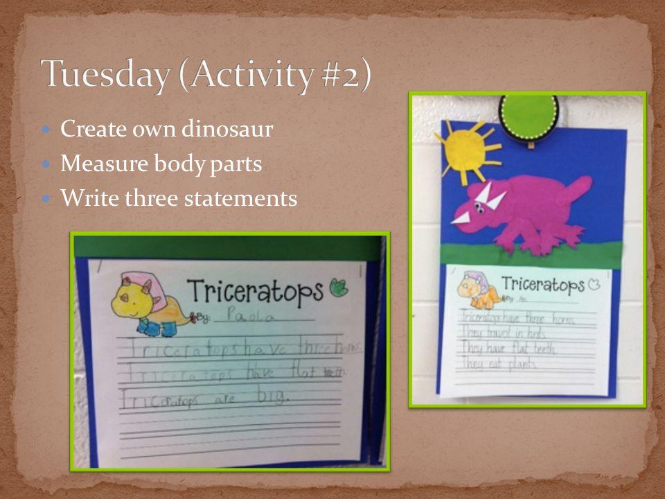 Create own dinosaur Measure body parts Write three statements