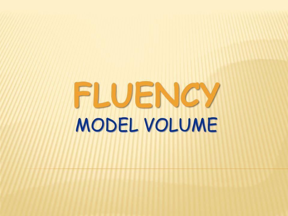 FLUENCY MODEL VOLUME