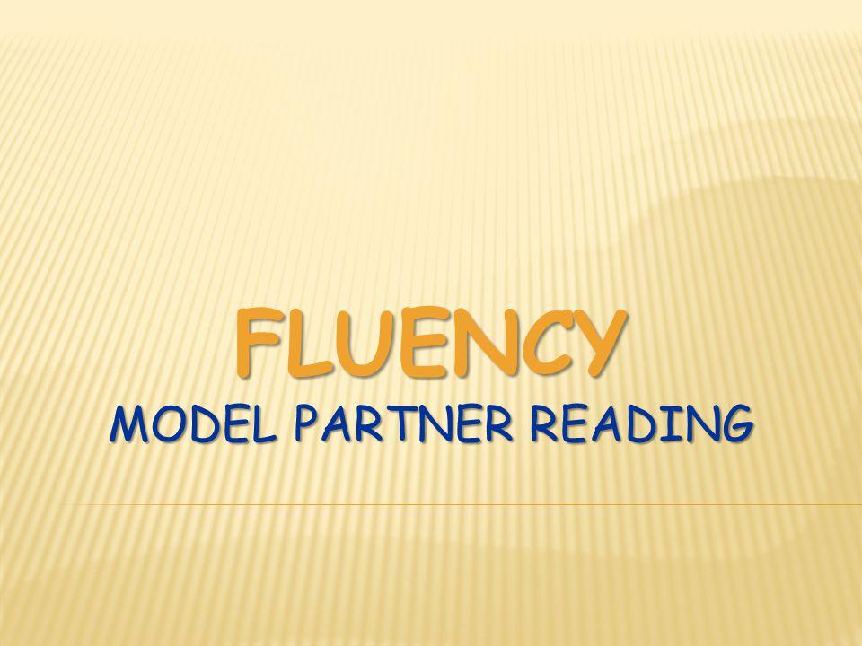 FLUENCY MODEL PARTNER READING