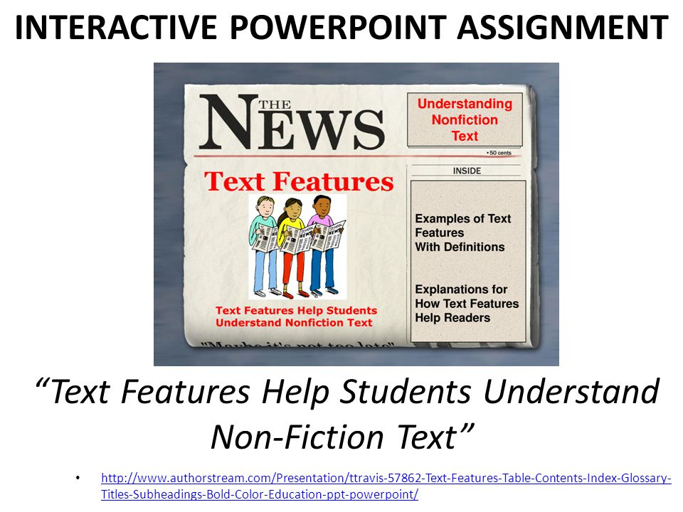 http://www.authorstream.com/Presentation/ttravis-57862-Text-Features-Table-Contents-Index-Glossary- Titles-Subheadings-Bold-Color-Education-ppt-powerp