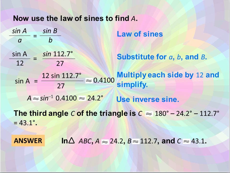 Now use the law of sines to find A.