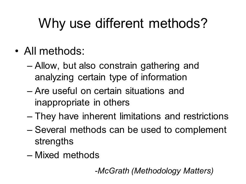 Why use different methods.