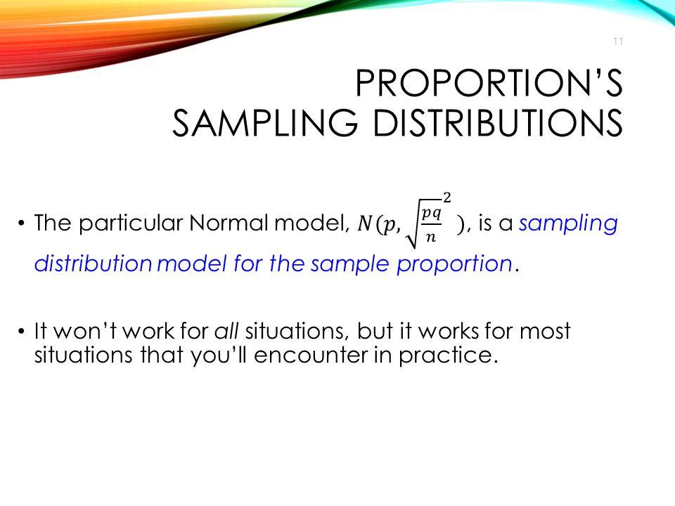 PROPORTION'S SAMPLING DISTRIBUTIONS 11