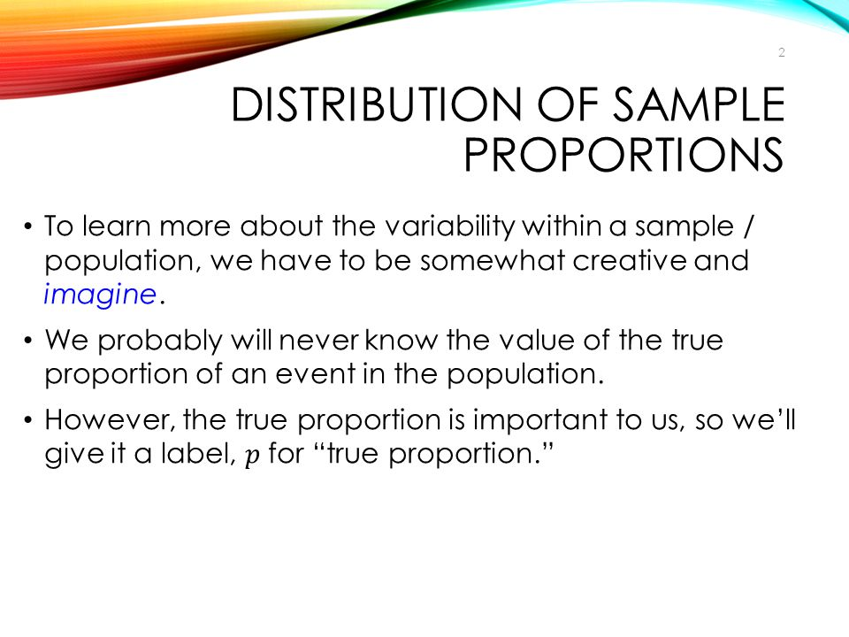 DISTRIBUTION OF SAMPLE PROPORTIONS 2