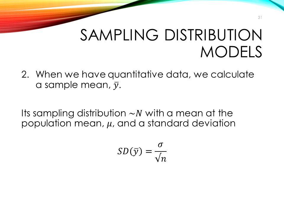 SAMPLING DISTRIBUTION MODELS 31