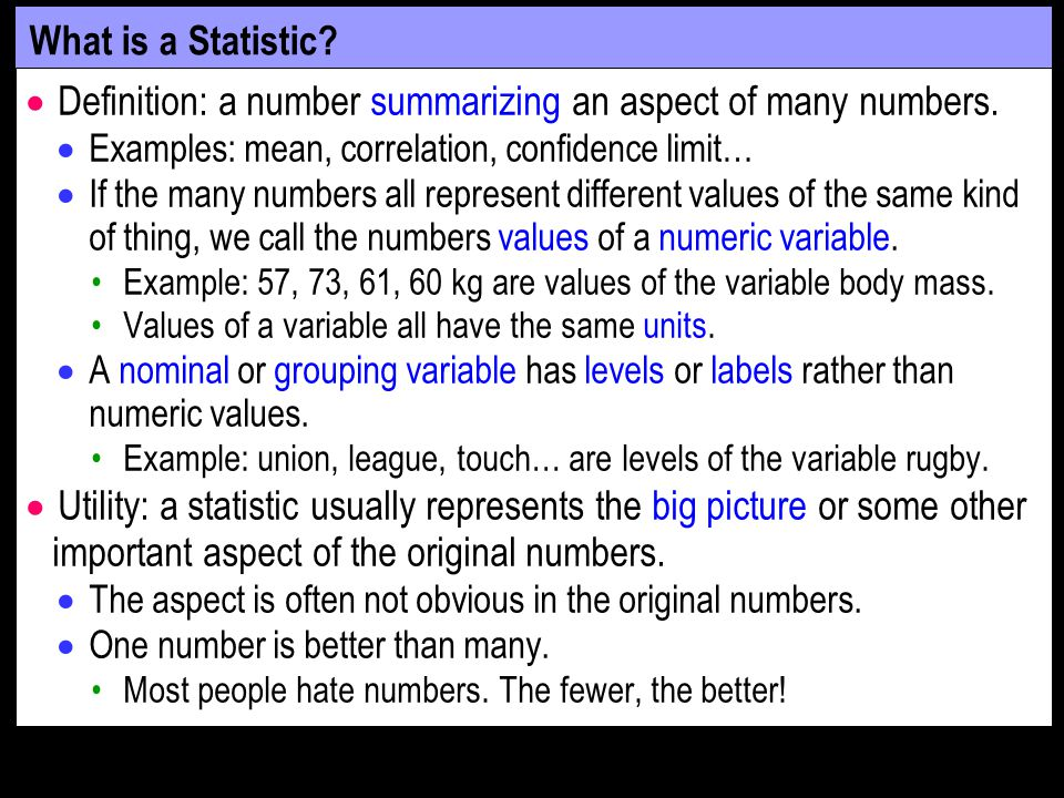 What is a Statistic.  Definition: a number summarizing an aspect of many numbers.