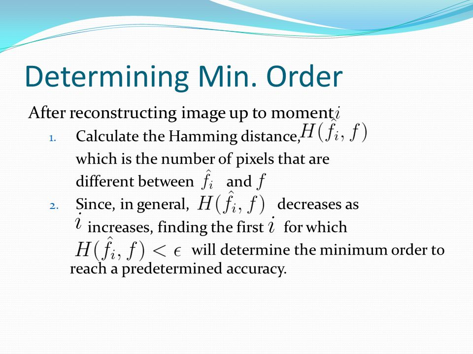 Determining Min. Order After reconstructing image up to moment 1.