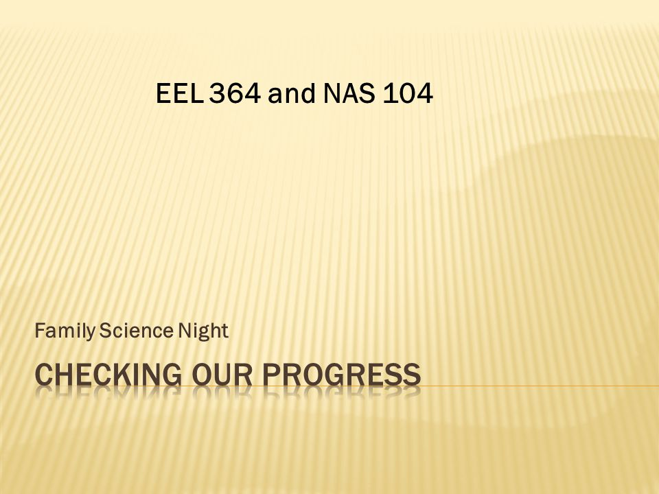 EEL 364 and NAS 104 Family Science Night