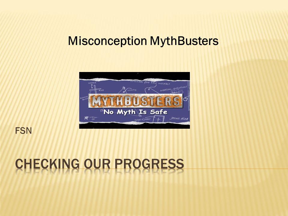 FSN Misconception MythBusters