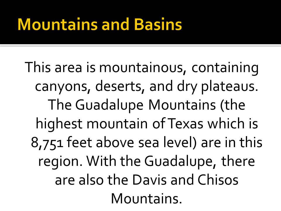 This area is mountainous, containing canyons, deserts, and dry plateaus.