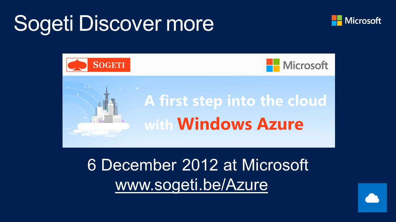 6 December 2012 at Microsoft www.sogeti.be/Azure