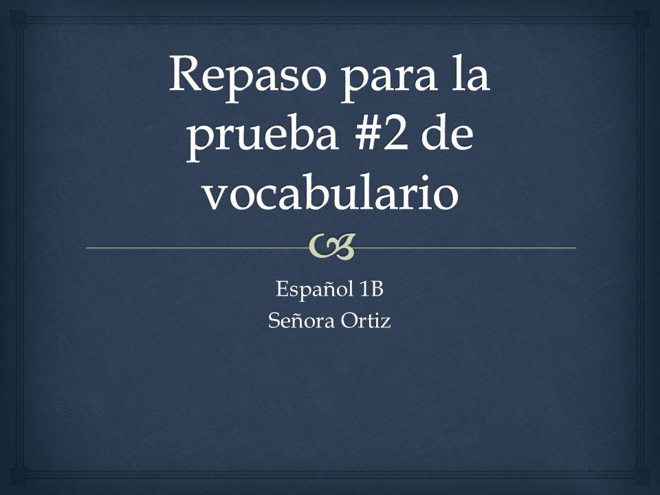 Español 1B Señora Ortiz