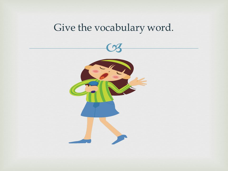  Give the vocabulary word.