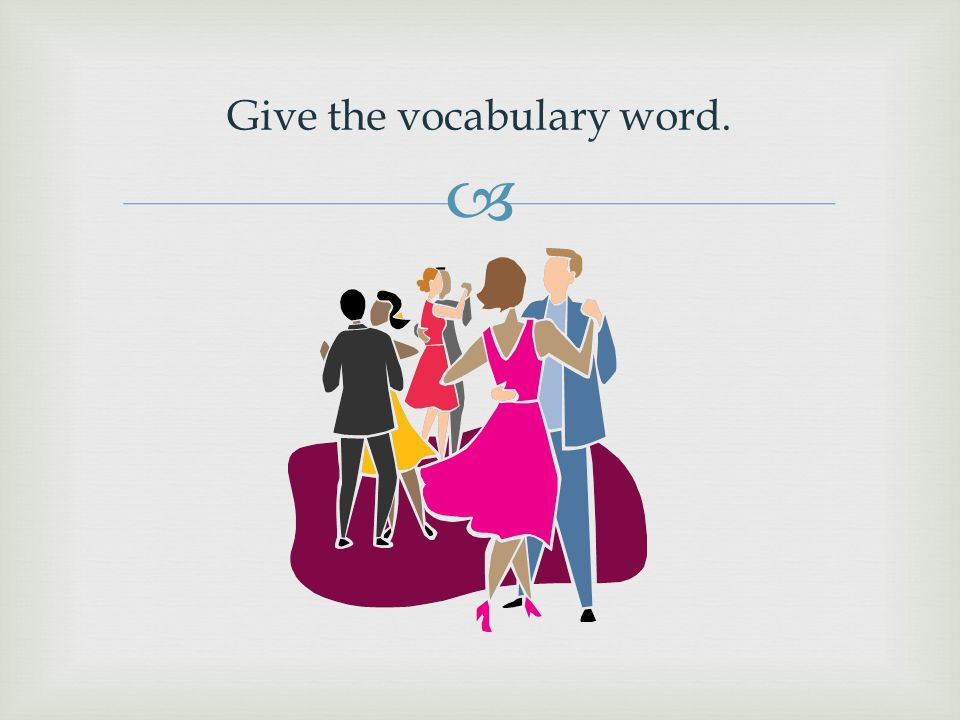  Give the vocabulary word.