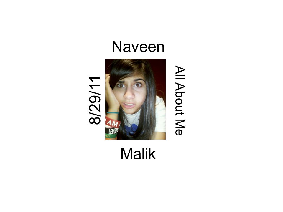 Naveen All About Me Malik 8/29/11
