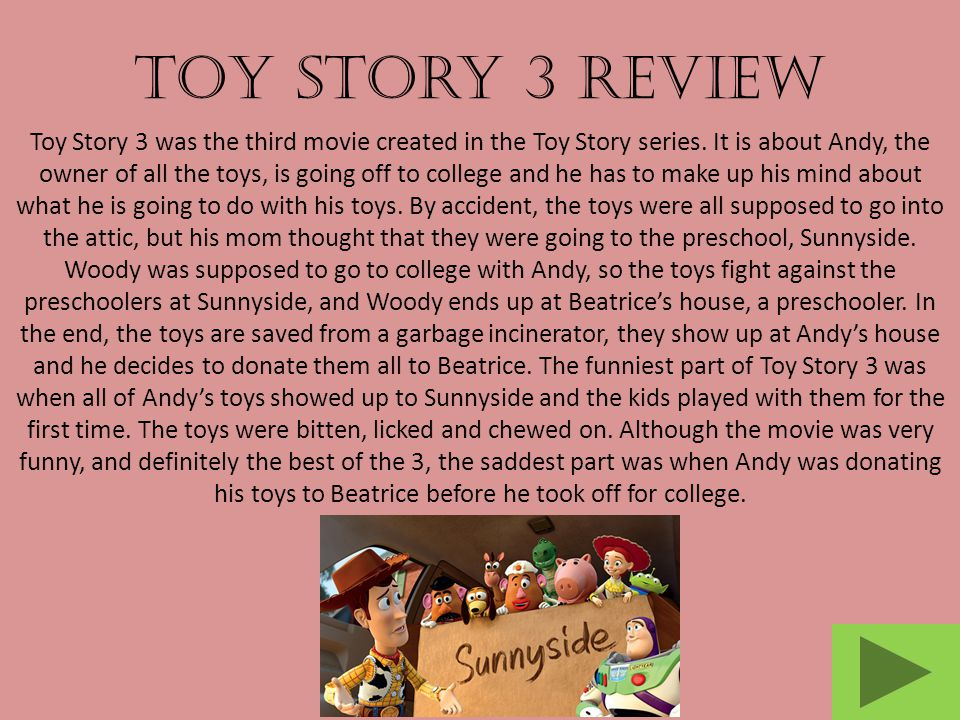 A Must See Movie Toy Story 3 is definitely worthy of a Academy Award.