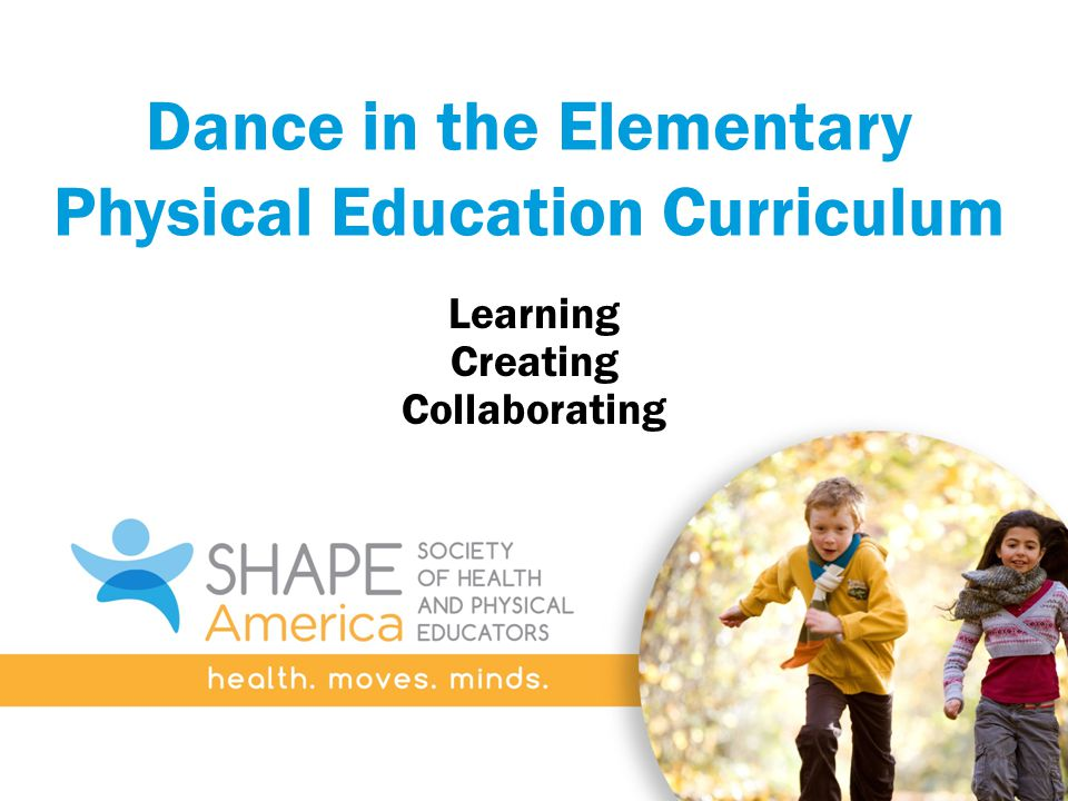 Dance in the Elementary Physical Education Curriculum Learning Creating Collaborating