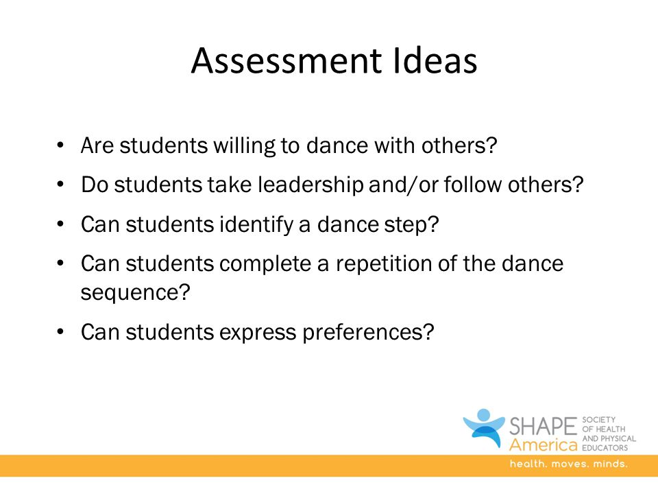 Assessment Ideas Are students willing to dance with others.