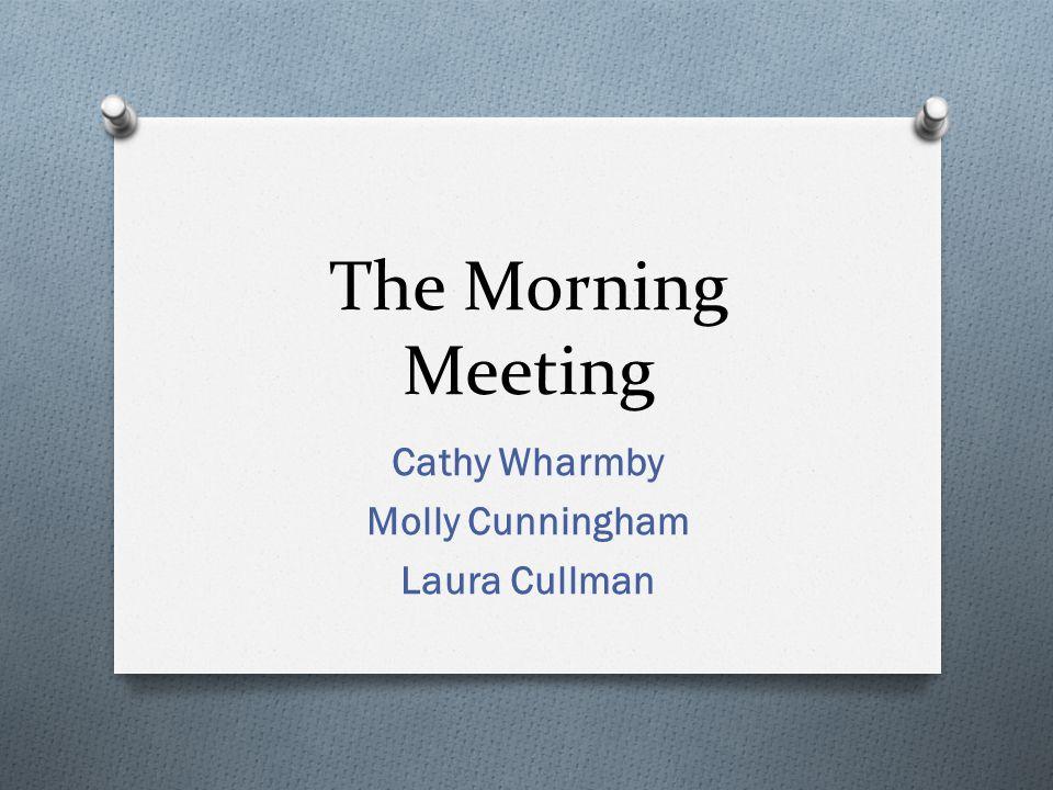 The Morning Meeting Cathy Wharmby Molly Cunningham Laura Cullman