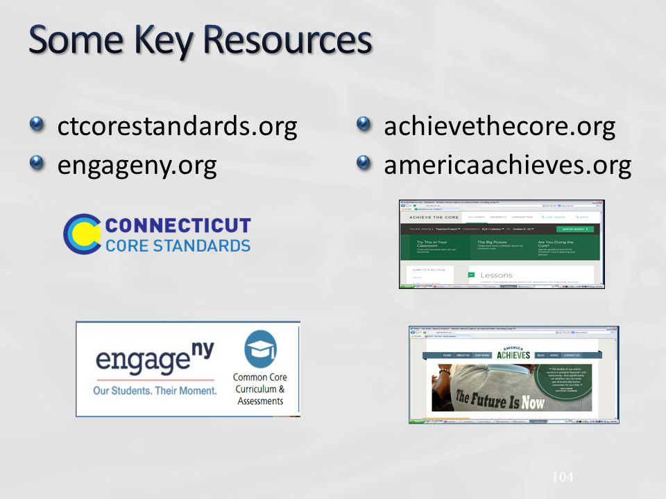 achievethecore.org americaachieves.org 104 ctcorestandards.org engageny.org