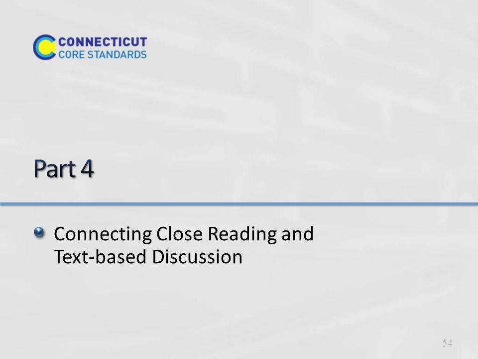 Connecting Close Reading and Text-based Discussion 54
