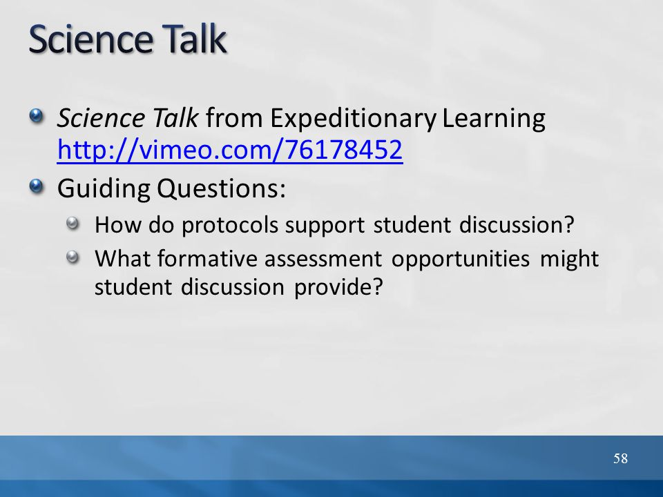 Science Talk from Expeditionary Learning http://vimeo.com/76178452 http://vimeo.com/76178452 Guiding Questions: How do protocols support student discussion.