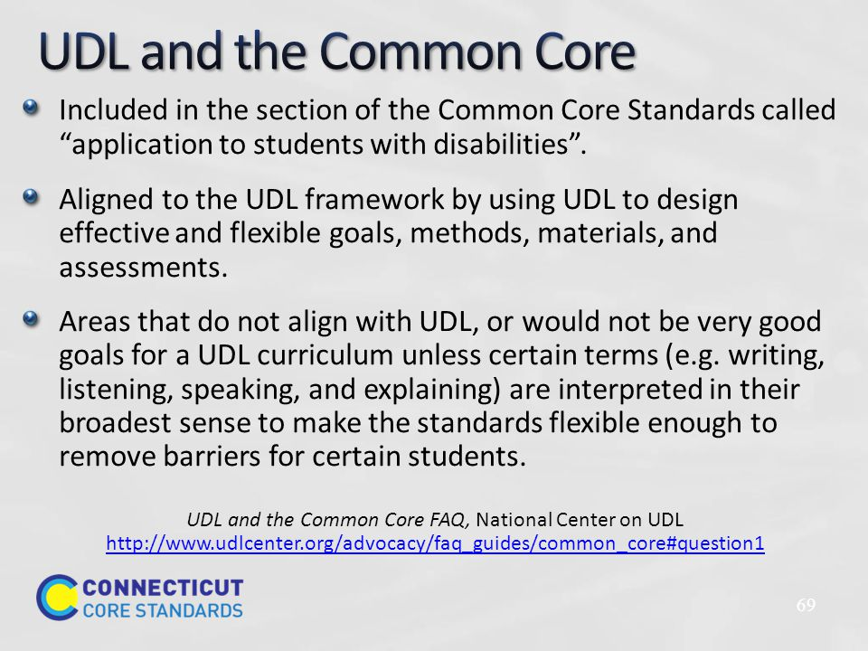 Included in the section of the Common Core Standards called application to students with disabilities .