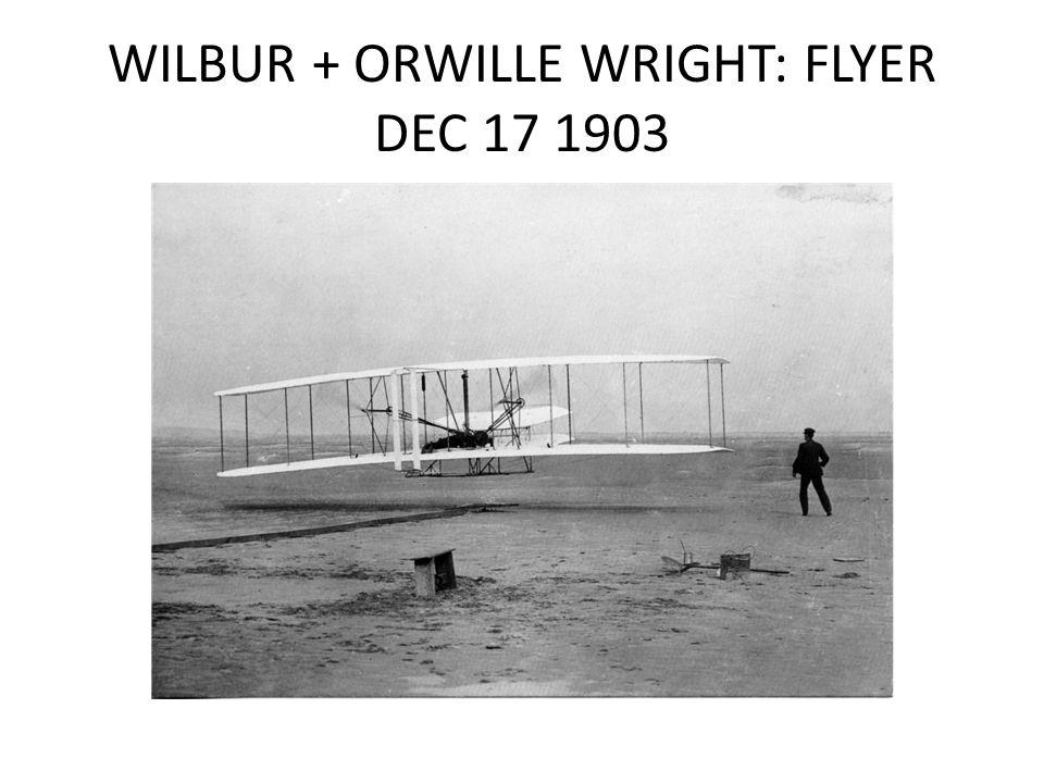 WILBUR + ORWILLE WRIGHT: FLYER DEC 17 1903