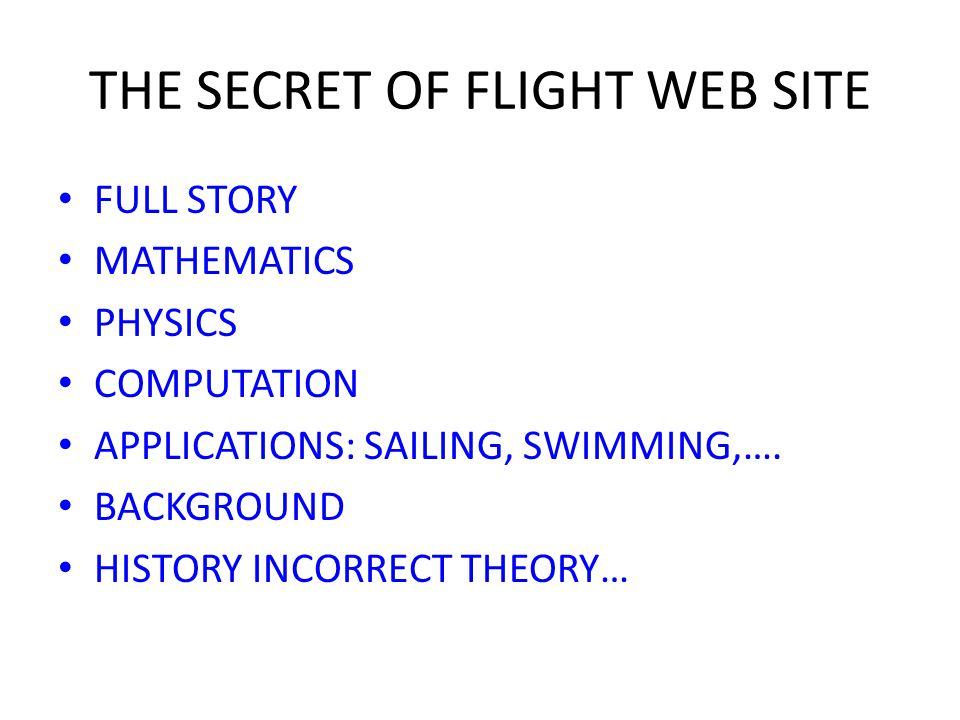 THE SECRET OF FLIGHT WEB SITE FULL STORY MATHEMATICS PHYSICS COMPUTATION APPLICATIONS: SAILING, SWIMMING,….