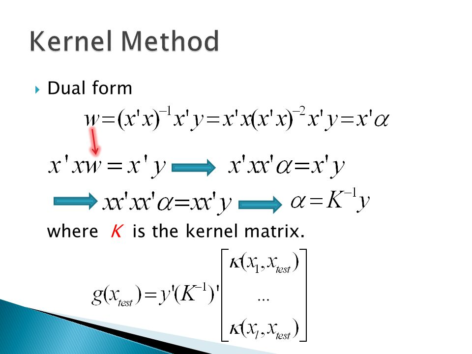 Dual form where K is the kernel matrix.