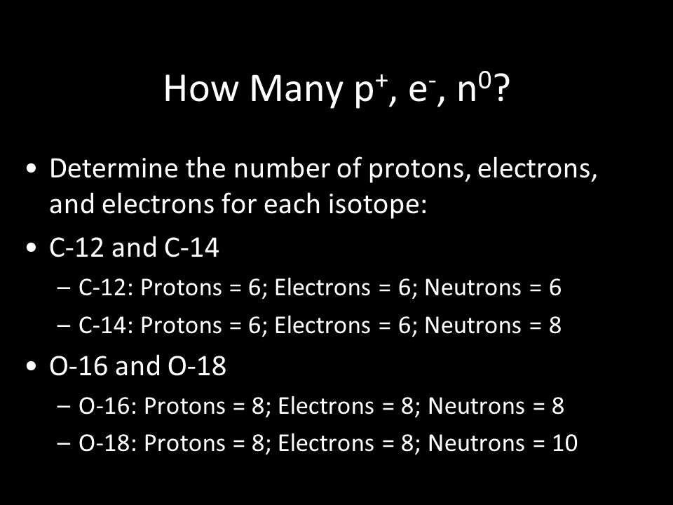 How Many p +, e -, n 0 .
