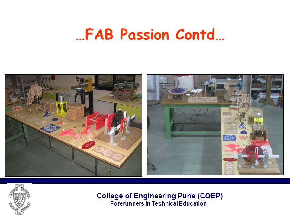 College of Engineering Pune (COEP) Forerunners in Technical Education …FAB Passion Contd…