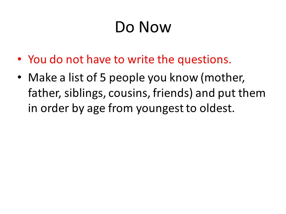Do Now You do not have to write the questions.