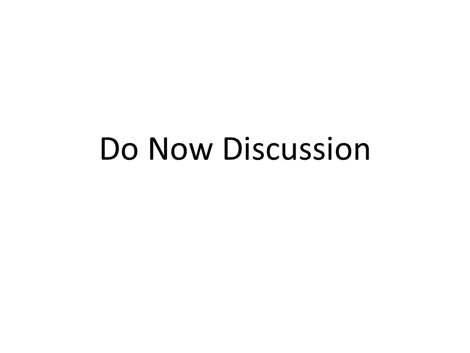 Do Now Discussion