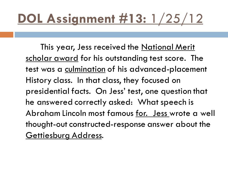 DOL Assignment #13: 1/25/12 This year, Jess received the National Merit scholar award for his outstanding test score.