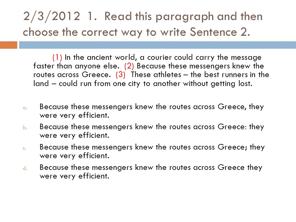 2/3/2012 1. Read this paragraph and then choose the correct way to write Sentence 2.