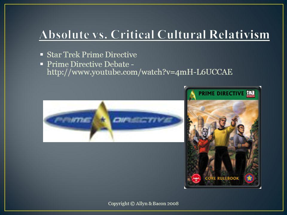 Copyright © Allyn & Bacon 2008  Star Trek Prime Directive  Prime Directive Debate - http://www.youtube.com/watch?v=4mH-L6UCCAE