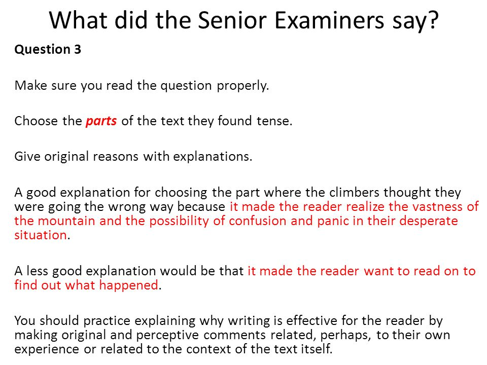 What did the Senior Examiners say. Question 3 Make sure you read the question properly.