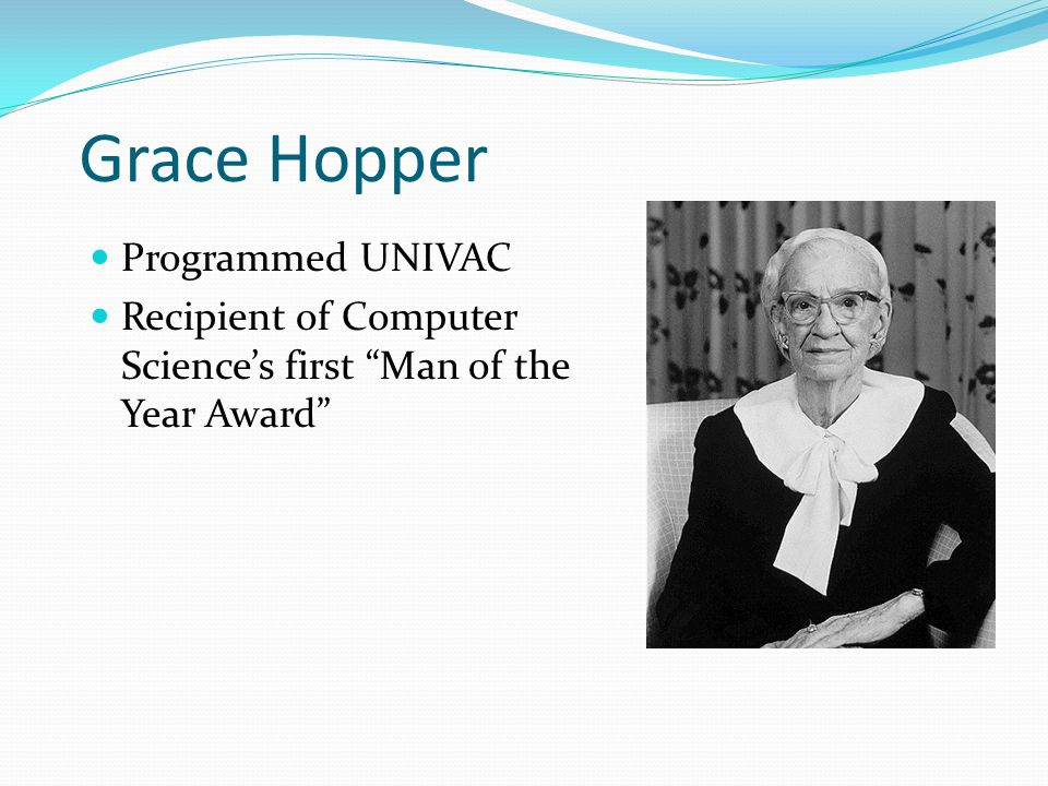 "Grace Hopper Programmed UNIVAC Recipient of Computer Science's first ""Man of the Year Award"""