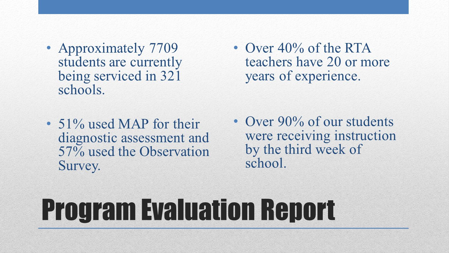 Program Evaluation Report Approximately 7709 students are currently being serviced in 321 schools.