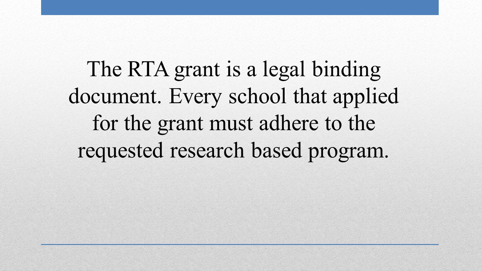 The RTA grant is a legal binding document.