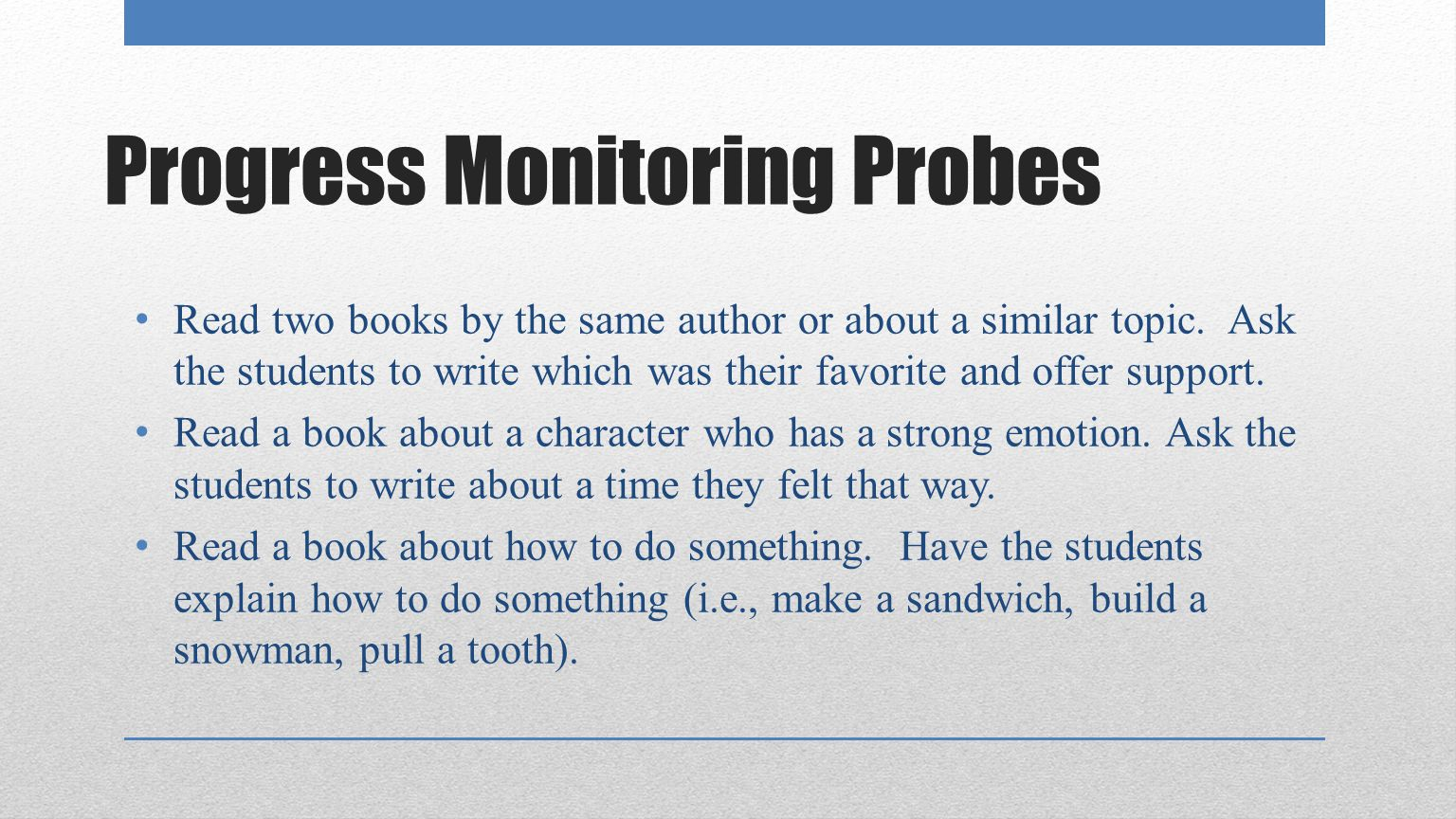 Progress Monitoring Probes Read two books by the same author or about a similar topic.