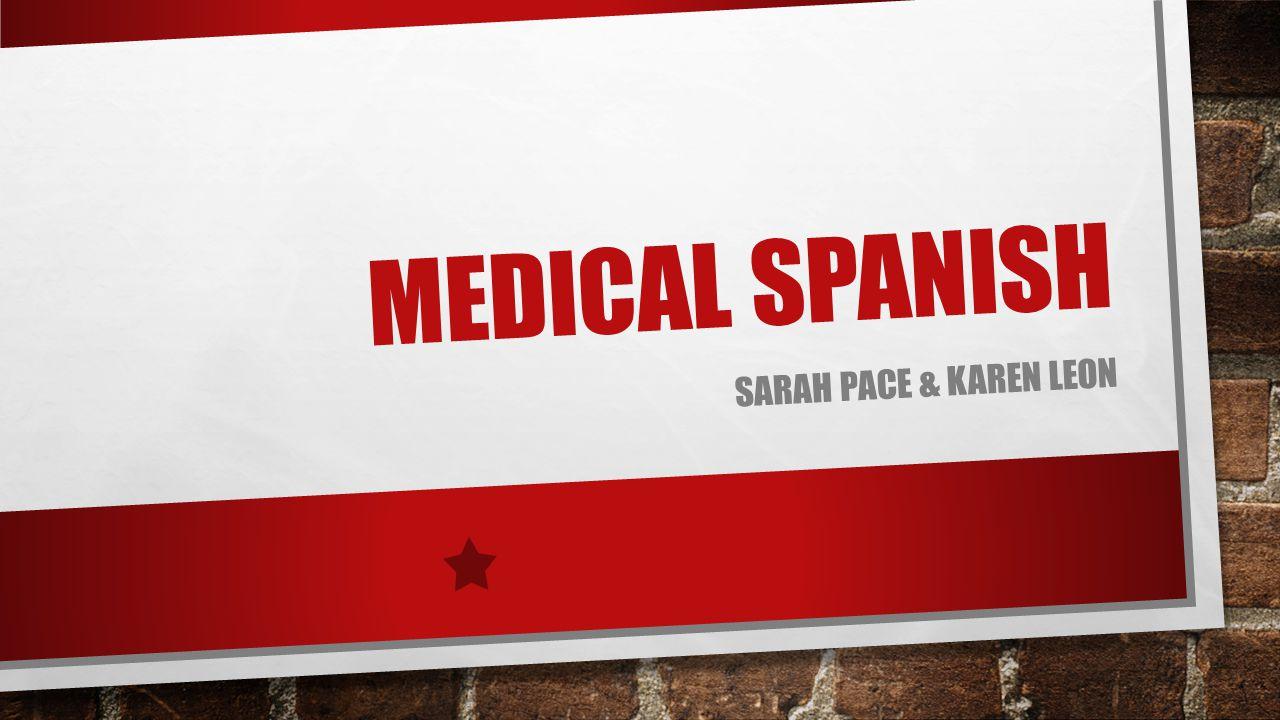 MEDICAL SPANISH SARAH PACE & KAREN LEON