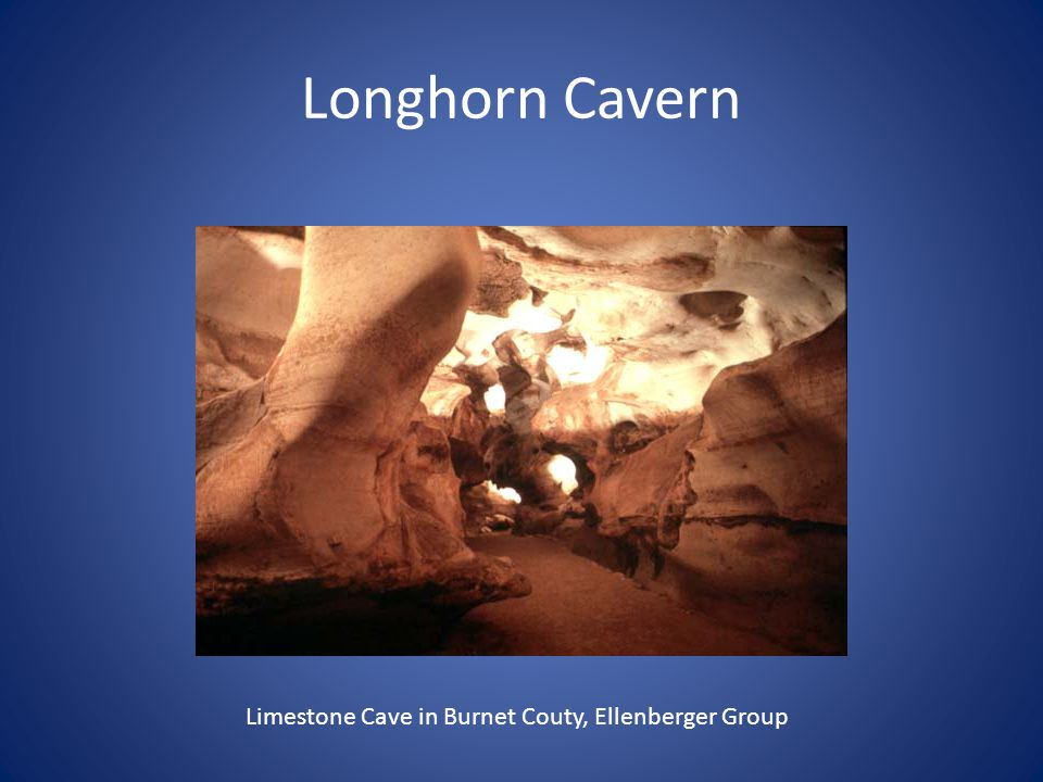 Longhorn Cavern Limestone Cave in Burnet Couty, Ellenberger Group