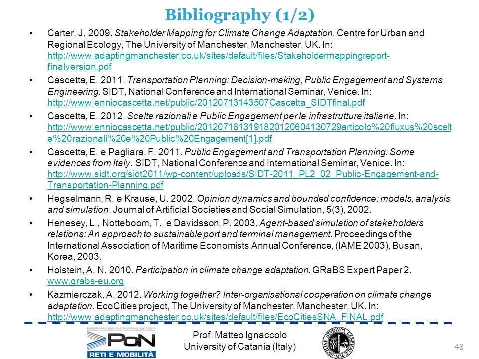Bibliography (1/2) Carter, J. 2009. Stakeholder Mapping for Climate Change Adaptation.