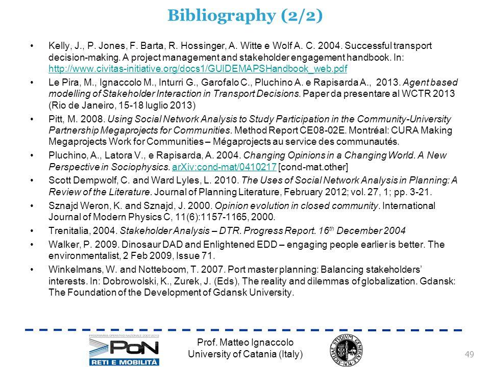 Bibliography (2/2) Kelly, J., P. Jones, F. Barta, R.